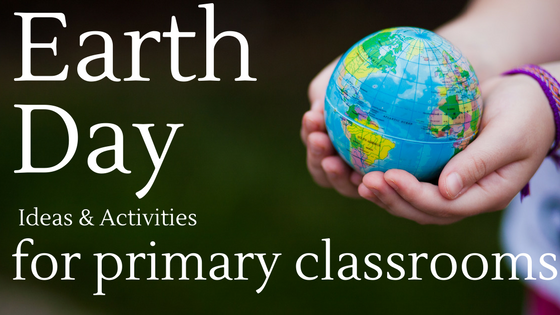 Earth Day Activities for First & Second Grade (and a Freebie!)