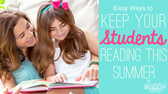 Easy Ways to Keep Your Students Reading This Summer