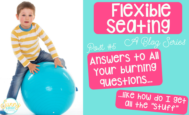 Flexible Seating – Answers to All Your Questions – Including How I Found Funding for My Flexible Seating!