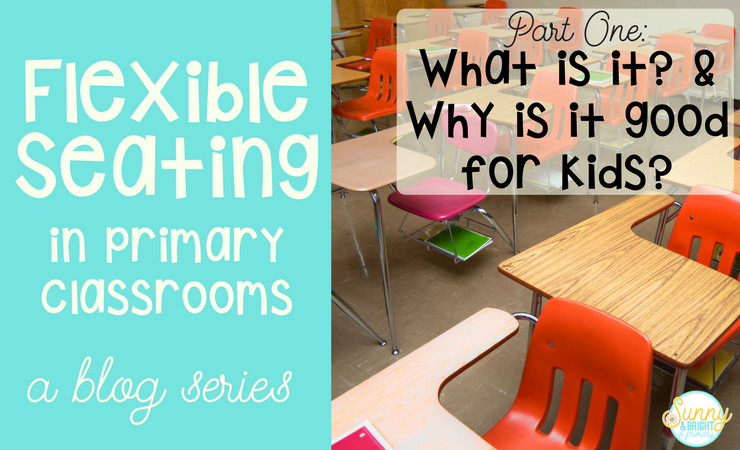 Flexible Seating in Primary Classrooms: What it Looks Like & Why it is Important