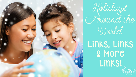 Holidays Around the World – Videos, Songs & LOTS of Links