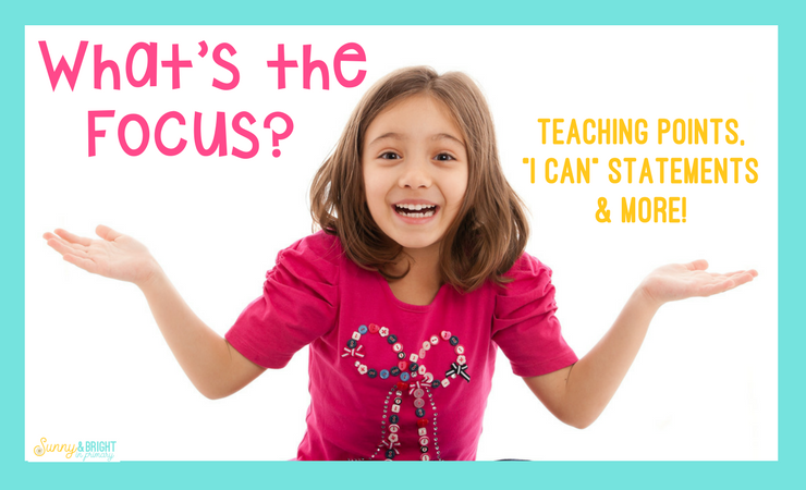 "Teaching Points, ""I Can Statements"" and More"